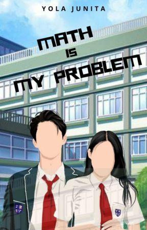 MATH IS MY PROBLEM (On Going)  by YolaJunita12