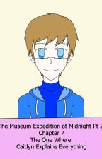 The Museum Expedition at Midnight Pt 2. by EnergeticWriter2020
