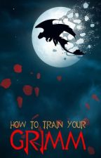 How to Train Your Grimm by CatChannel3