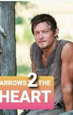 Arrow's to the Heart: part 2 (Daryl Dixon fanfiction) by DeadGurlWalking73