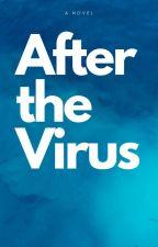 After the Virus (ON HIATUS) by deymon_da_potato