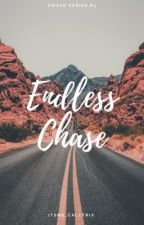 Endless Chase (Squad Series #1) by itsme_calytrix