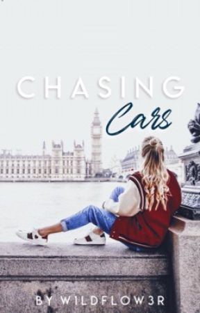 Chasing Cars by w1ldflow3r
