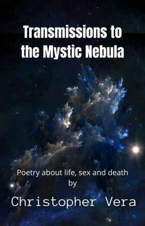 Transmissions to the Mystic Nebula by chrisveraink
