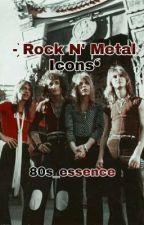 〈⭞Rock N' Metal Icons ੭*⠤ by 80s_essence
