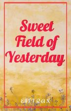 Sweet Field of Yesterday  by eittrax