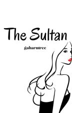 THE SULTAN'S by gaharutree