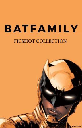 BATFAMILY FICSHOT COLLECTION 🦇 by macibich