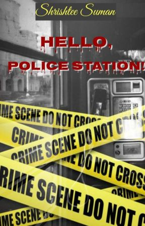 Hello, Police station! [ON HOLD] by shree_storyteller