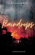RAINDROPS by jendelcharlize
