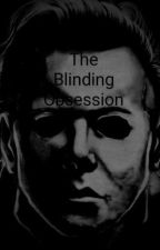 The Blinding Obsession  by DreamOnStories