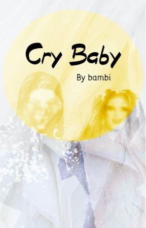 Cry Baby ; Crygi by MadelineBambiMaree_