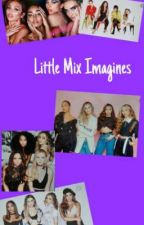 Little Mix Imagines by Lonely_Girl_Life