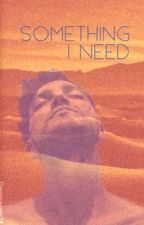 Something I Need by DarcyRossetti24