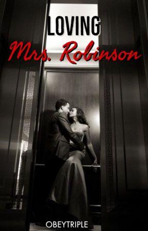 Loving Mrs. Robinson by ObeyTriple