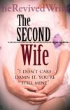 The Second Wife. (+16) cover