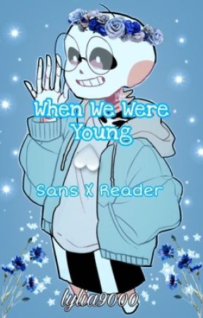 When We Were Young || Undertale by lylia9000