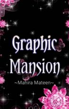 Graphic Mansion (OPEN) by mahiramateen13