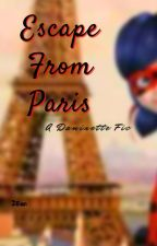 Escape From Paris: A Daminette Fic by CanadianFire1917