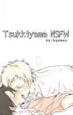 Tsukkiyama nsfw|| One shot by hqsmau