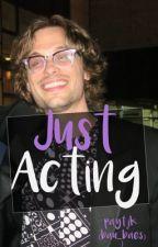 Just Acting [Matthew Gray Gubler] by paytjk