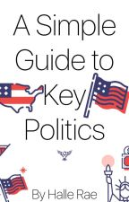 A Simple Guide to Key Politics by hallerae_