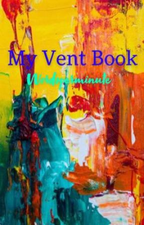 My Vent Book by wordsperminute