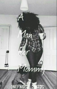 A Man For Mommy #Wattys2018 cover