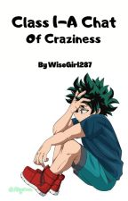 Class 1-A Chat of Craziness by WiseGirl287