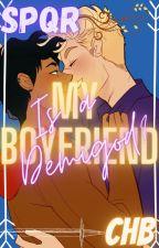 My Boyfriend is a Demigod? by PJOperson18