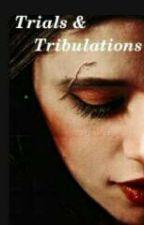 Trials & Tribulations by camilasbaAnana
