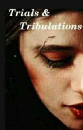 Trials & Tribulations by camilasbaAnana