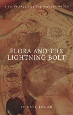 Flora and the Lightning Bolt by kateroganwrites