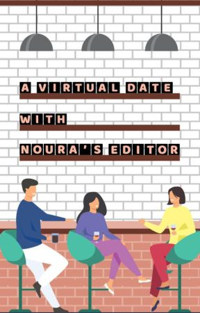 A VIRTUAL DATE WITH NOURA'S EDITOR by nourapublishing