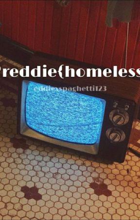 ♡reddie{homless}♡ by eddiexspaghetti123