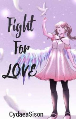 Fight for love by CydaeaSison