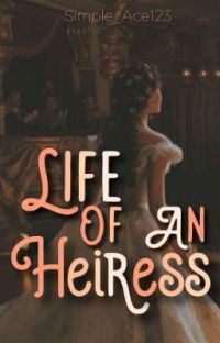 Life Of An Heiress(ON-HOLD) cover