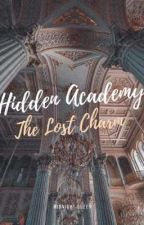 Hidden Academy the lost charm [COMPLETED] by almiaah