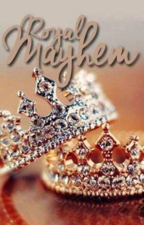 Royal Mayhem by SamanthaJayne_x