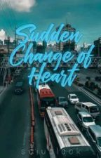 Sudden Change Of Heart (Strand Series#1) by samscrt