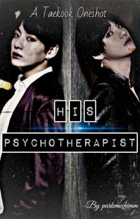 HIS PSYCHOTHERAPIST [Taekook Oneshot] by parkmochimm
