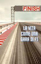 La vita come una gara di F1 by MarkPal28