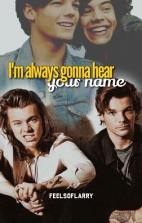 I'm always gonna hear your name by FeelsofLarry