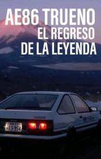 AE86 TRUENO: EL REGRESO DE LA LEYENDA de Tuc-Ker_Lavernius