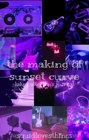 THE MAKING OF SUNSET CURVE-- a journal by luke patterson by -squidlovesthings