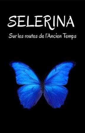 SELERINA: Sur les routes de l'Ancien Temps by _wonderful_books_
