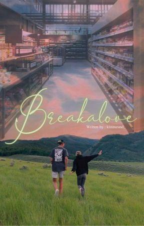 Breakalove by kimnurand_