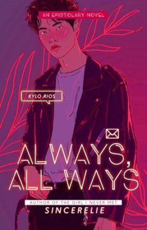 ALWAYS, ALL WAYS by Sincerelie
