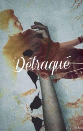 Détraqué by Citoyenne_du_monde