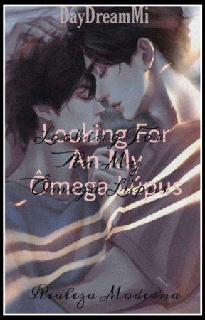 Looking For My Ômega Lúpus  by DayDreamMi